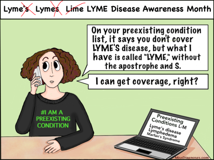 I find out they spelled Lyme disease wrong on the preexisting conditions list
